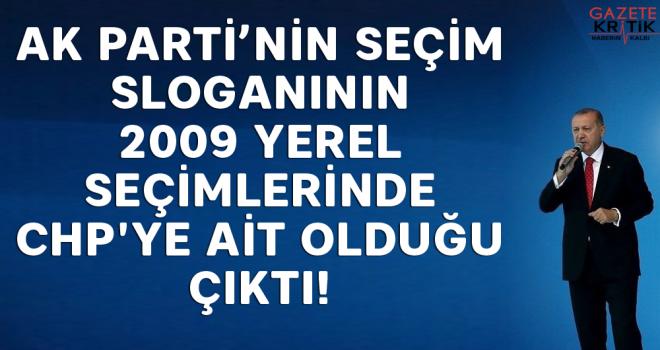 AK Parti'nin seçim sloganının 2009 yerel seçimlerinde CHP'ye ait olduğu çıktı