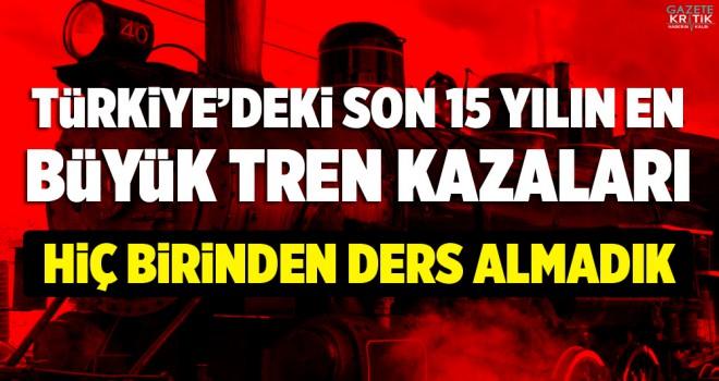 Türkiye'de son 15 yılın ölümlü tren kazaları