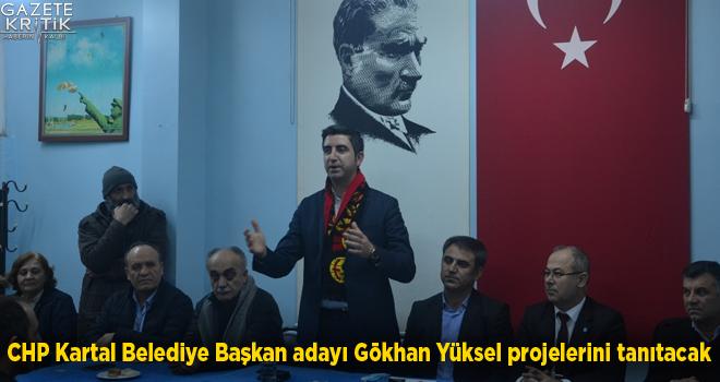 CHP Kartal Belediye Başkan adayı Gökhan Yüksel projelerini tanıtacak