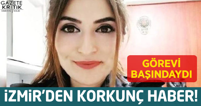 İzmir'de korkunç kaza! Kadın polis ağır yaralandı