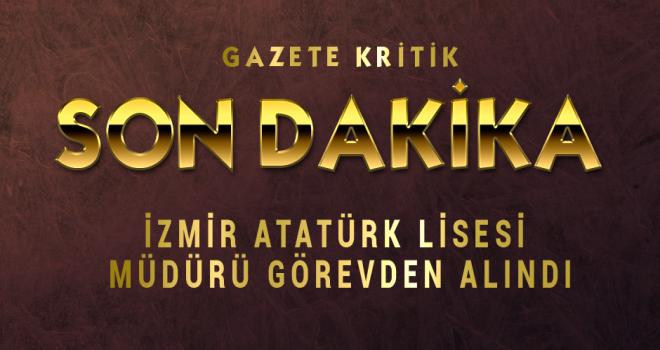 İzmir Atatürk Lisesi müdürü görevden alındı