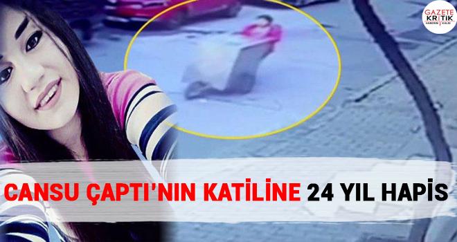 Cansu Çaptı'nın katiline 24 yıl hapis