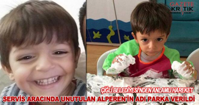 SERVİS ARACINDA UNUTULAN ALPEREN'İN ADI PARKA VERİLDİ