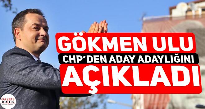 Gökmen Ulu CHP'den aday adaylığını açıkladı