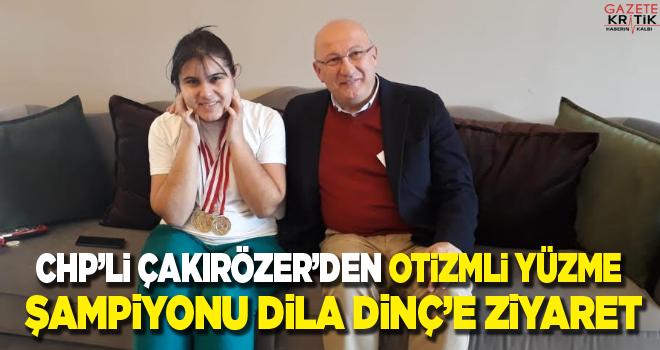 CHP'li Çakırözer'den otizmli yüzme şampiyonu Dila Dinç'e ziyaret