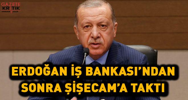 Erdoğan'dan Şişecam açıklaması! İş Bankası'ndan sonra sırada o var