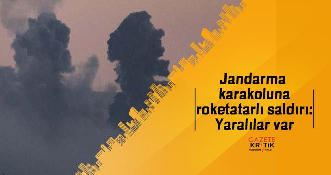 Jandarma karakoluna roketatarlı saldırı: Yaralılar var