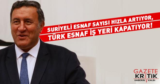 SURİYELİ ESNAF SAYISI HIZLA ARTIYOR, TÜRK ESNAF İŞ YERİ KAPATIYOR!