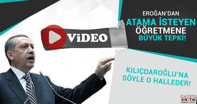 Erdoğan'dan atama isteyen öğretmene büyük tepki