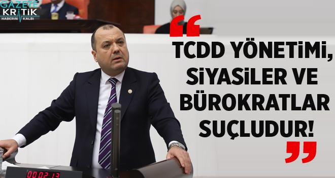 CHP Tekirdağ Milletvekili Dr. Aygun:TCDD Yönetimi Suçludur!