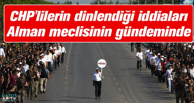CHP'lilerin dinlendiği iddiaları Alman meclisinin gündeminde