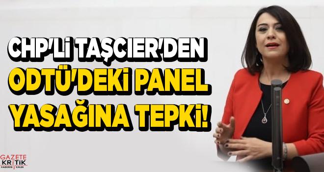 CHP'Lİ TAŞCIER'DEN ODTÜ'DEKİ PANEL YASAĞINA TEPKİ!