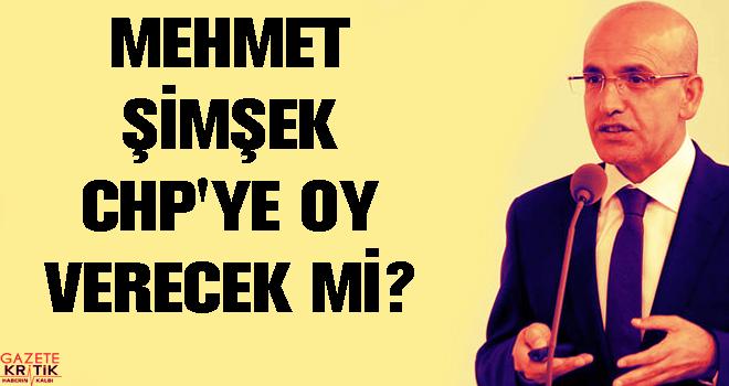 Mehmet Şimşek CHP'ye oy verecek mi