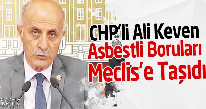 CHP Yozgat Milletvekili Ali Keven Asbestli Boruları Meclis'e Taşıdı