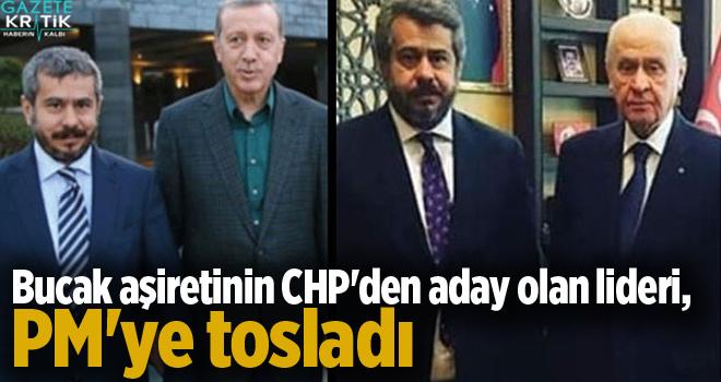 Bucak aşiretinin CHP'den aday olan lideri, PM'ye tosladı