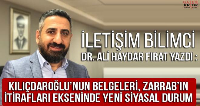Kılıçdaroğlu'nun belgeleri, Zarrab'ın itirafları ekseninde yeni siyasal durum