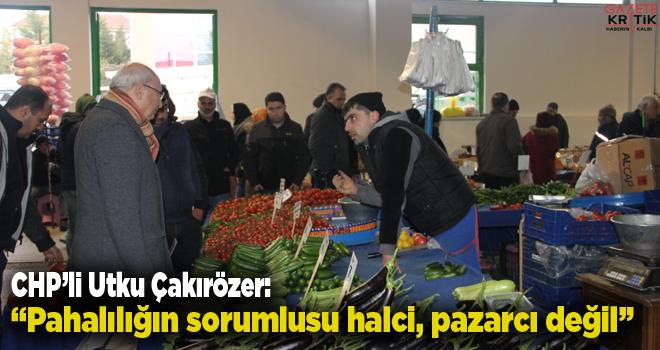 CHP'li Çakırözer sebze ve meyve fiyatlarındaki pahalılığın sorumlusu gösterilen pazarcı esnafını dinledi