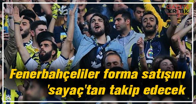 Fenerbahçeliler forma satışını 'sayaç'tan takip edecek