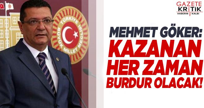 CHP'li Mehmet Göker:Kazanan her zaman Burdur olacak!