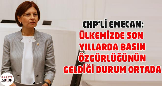 CHP'li Emine Gülizar EMECAN:Ülkemizde son yıllarda basın özgürlüğünün geldiği durum ortada