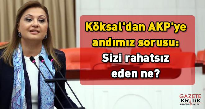 Köksal'dan AKP'ye andımız sorusu: Sizi rahatsız eden ne?