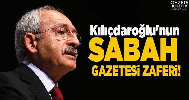 Kemal Kılıçdaroğlu'nun Sabah gazetesi zaferi!