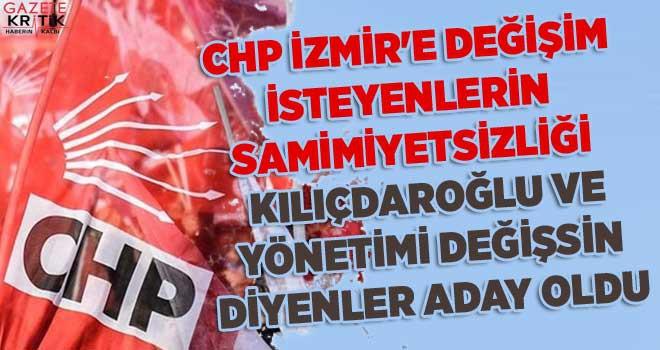 CHP İZMİR'DE DEĞİŞİM İSTEYENLER TEKRAR ADAY OLDU!