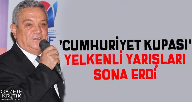 'CUMHURİYET KUPASI' YELKENLİ YARIŞLARI SONA ERDİ