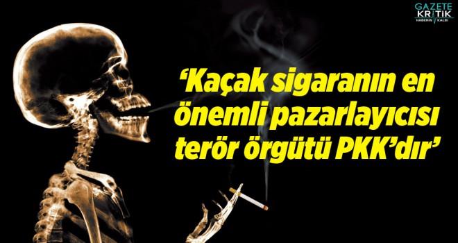 'Kaçak sigaranın en önemli pazarlayıcısı terör örgütü PKK'dır'