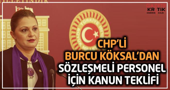 CHP'li Burcu Köksal'dan sözleşmeli personel için kanun teklifi