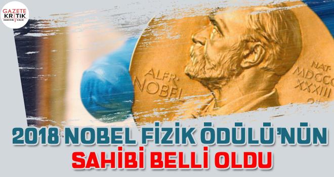 2018 Nobel Fizik Ödülü'nün sahibi belli oldu