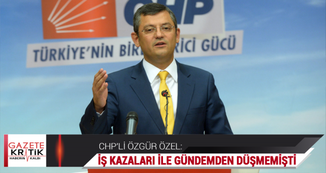 CHP'li Özel, Uyar Madencilik'in yeniden faaliyete başladığı iddialarını gündeme taşıdı