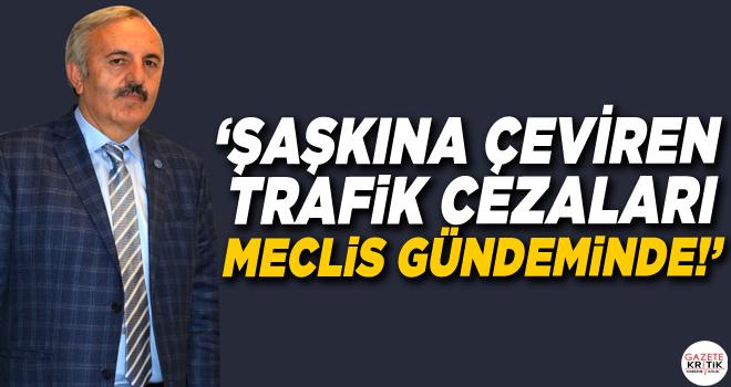 'ŞAŞKINA ÇEVİREN TRAFİK CEZALARI MECLİS GÜNDEMİNDE!'