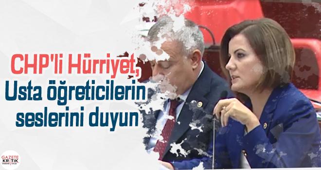 CHP'li Hürriyet, Usta öğreticilerin seslerini duyun