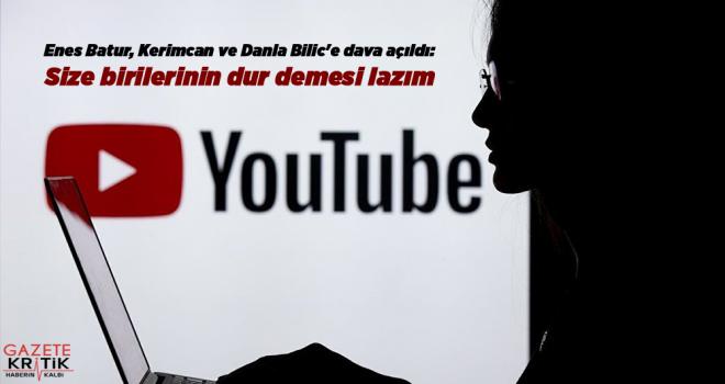 Enes Batur, Kerimcan ve Danla Bilic'e dava açıldı: Size birilerinin dur demesi lazım