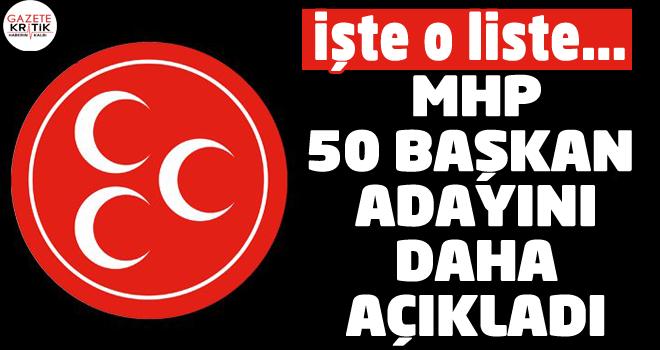 MHP 50 belediye başkan adayını açıkladı: İşte MHP belediye başkan adayları listesi!
