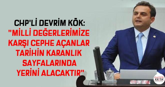 CHP'Lİ DEVRİM KÖK: