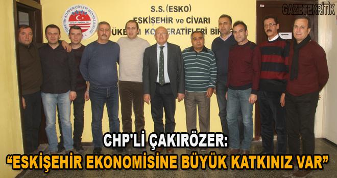 """CHP'li Çakırözer: """"Eskişehir ekonomisine büyük katkınız var"""""""