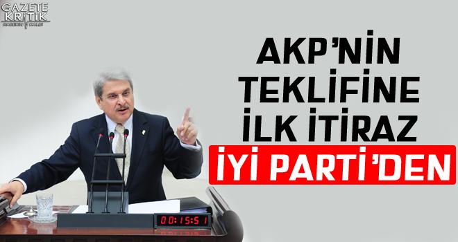 AKP'nin teklifine ilk itiraz İYİ Parti'den