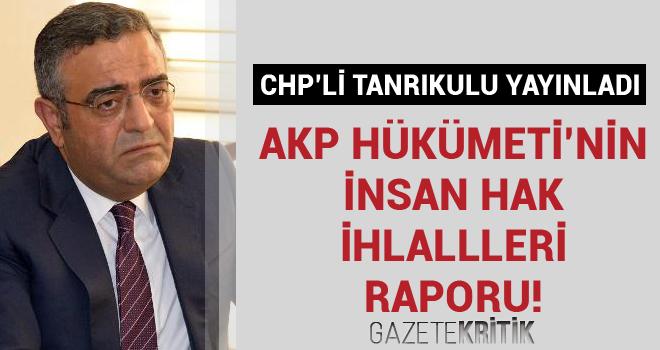 AKP HÜKÜMETİ'NİN İNSAN HAK İHLALLLERİ RAPORU!