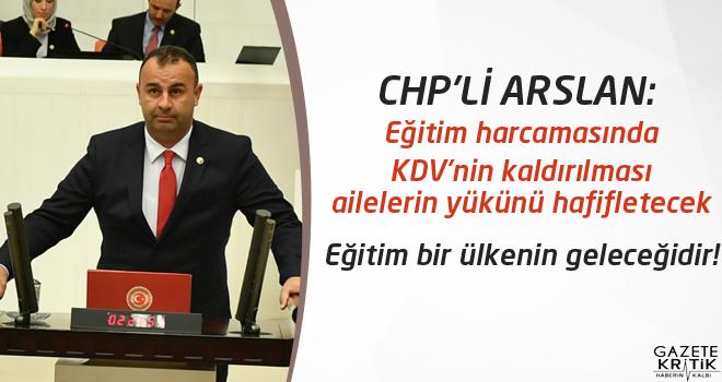CHP'li Arslan'dan eğitimde KDV'nin kaldırılması için kanun teklifi