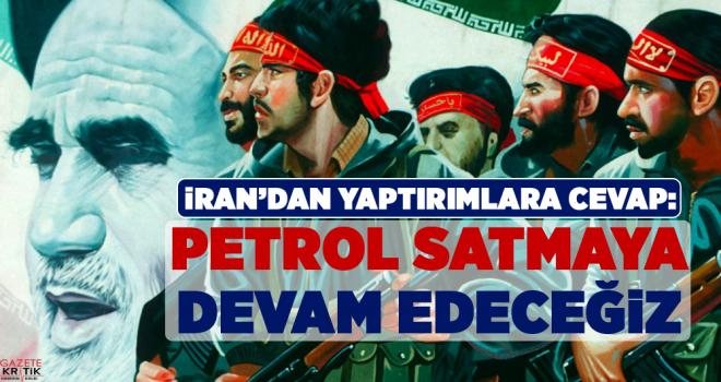ABD'nin Yaptırımlarına İrandan Yanıt: Petrol Satmaya Devam Edeceğiz