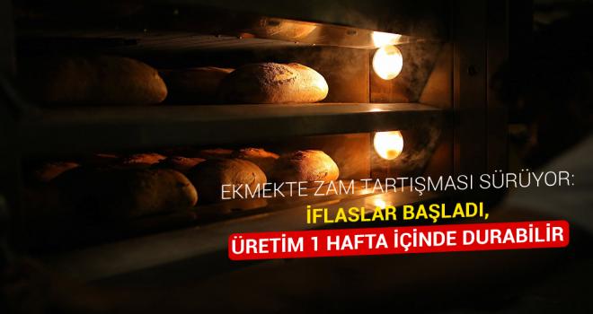 Ekmekte zam tartışması sürüyor: İflaslar başladı, üretim 1 hafta içinde durabilir
