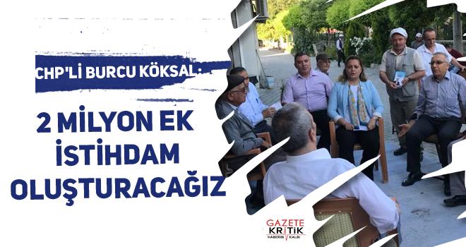 CHP'li Burcu Köksal:2 milyon ek istihdam oluşturacağız