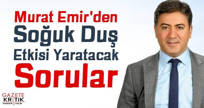 Murat Emir'den Cumhurbaşkanına ve Dışişleri Bakanı Çavuşoğluna Soğuk Duş Etkisi Yaratacak Sorular