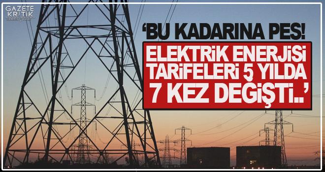 GÜRER: BU KADARINA PES! ELEKTRİK ENERJİSİ TARİFELERİ 5 YILDA 7 KEZ DEĞİŞTİ..