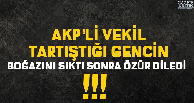 AKP'li vekil tartıştığı CHP'li gencin boğazını sıktı, daha sonra özür diledi