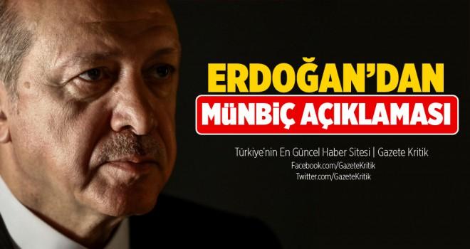 Erdoğan'dan Münbiç açıklaması: Orası tabii Suriye toprağı. Terör örgütü çıkarsa bize gerek kalmaz