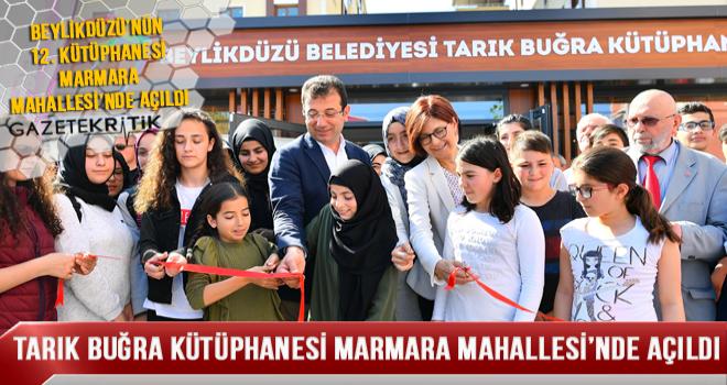 TARIK BUĞRA KÜTÜPHANESİ MARMARA MAHALLESİ'NDE AÇILDI