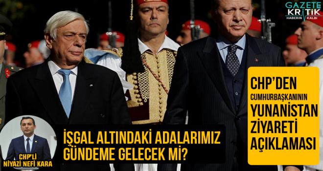 CHP'den Cumhurbaşkanının Yunanistan Ziyareti Açıklaması